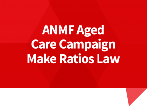 Ratios for Aged Care – Make Them Law NOW